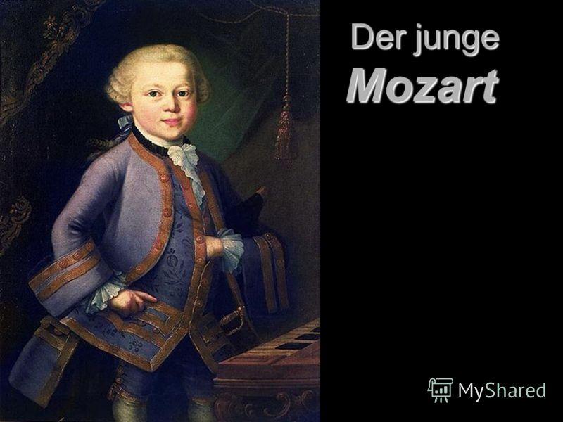 Der junge Mozart Der junge Mozart