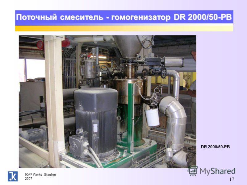 IKA ® Werke Staufen 2007 17 Поточный смеситель - гомогенизатор DR 2000/50-PB DR 2000/50-PB