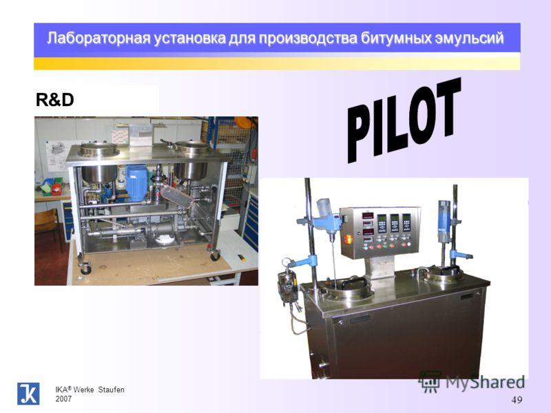 IKA ® Werke Staufen 2007 49 Лабораторная установка для производства битумных эмульсий R&D