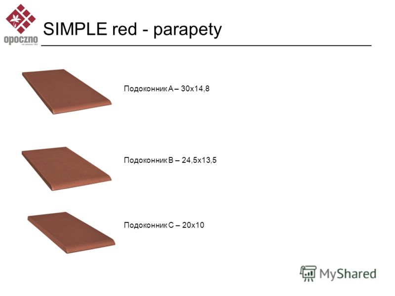 SIMPLE red - parapety Подоконник A – 30x14,8 Подоконник B – 24,5x13,5 Подоконник C – 20x10