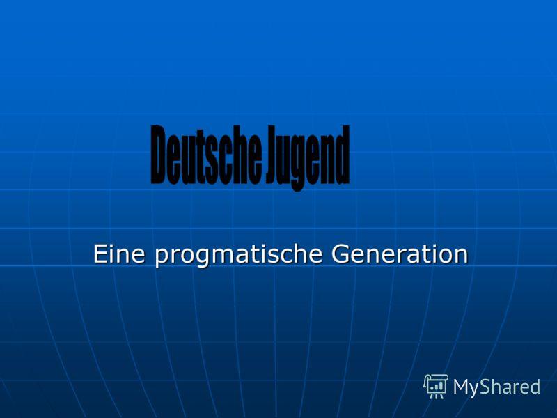Eine progmatische Generation