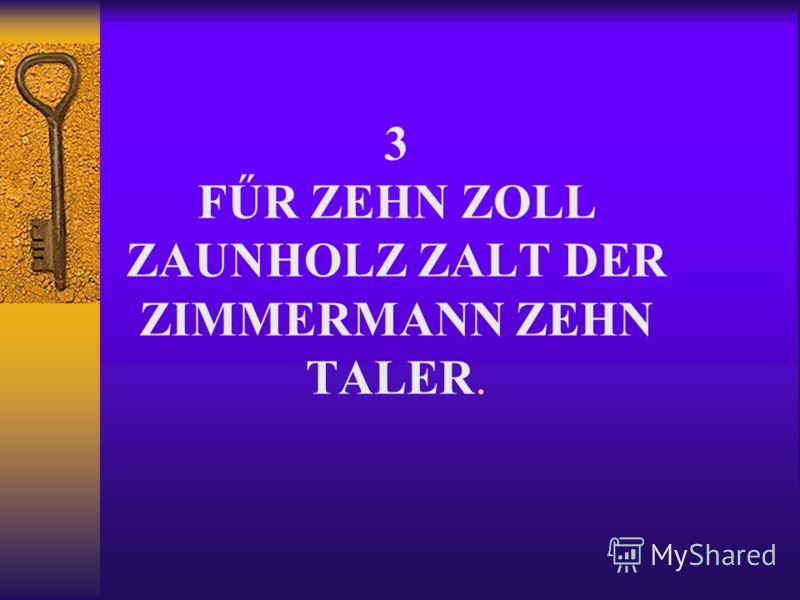 3 FŰR ZEHN ZOLL ZAUNHOLZ ZALT DER ZIMMERMANN ZEHN TALER.
