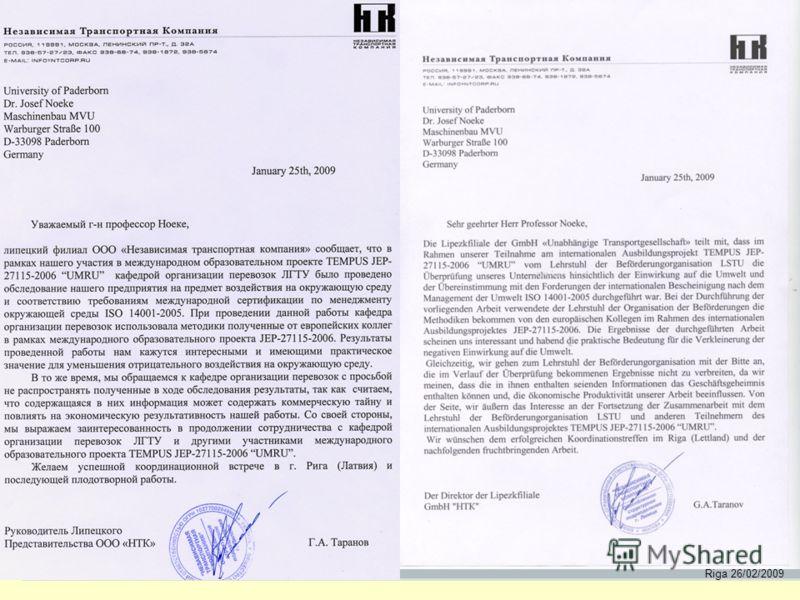 Riga 26/02/2009 Подтверждением выполнения данной работы служит письмо руководителя липецкого филиала ООО «НТК» Г.А. Таранова: Zur Bestätigung der Ausführung der vorliegenden Arbeit dient der Brief des Leiter GmbH NTK G.A. Taranov: