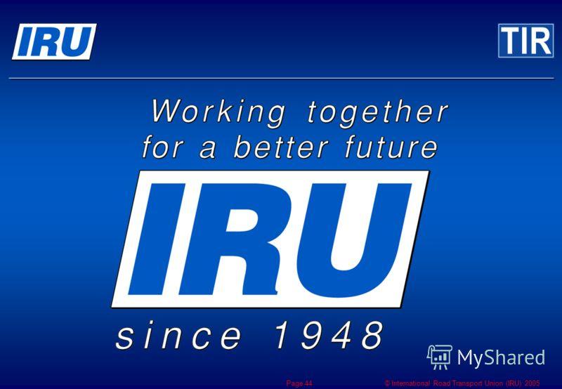 © International Road Transport Union (IRU) 2005 Page 44