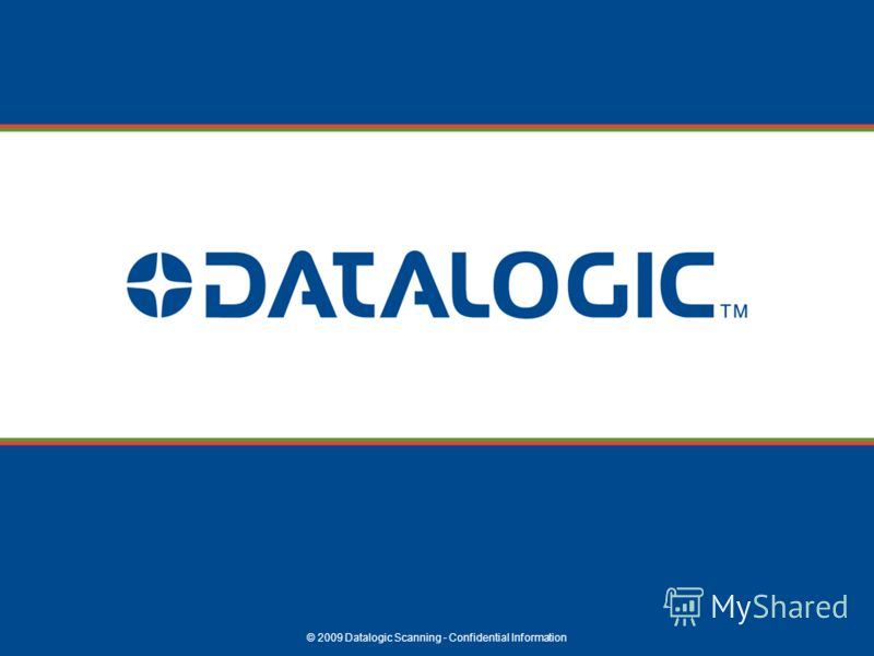 © 2009 Datalogic Scanning - Confidential Information