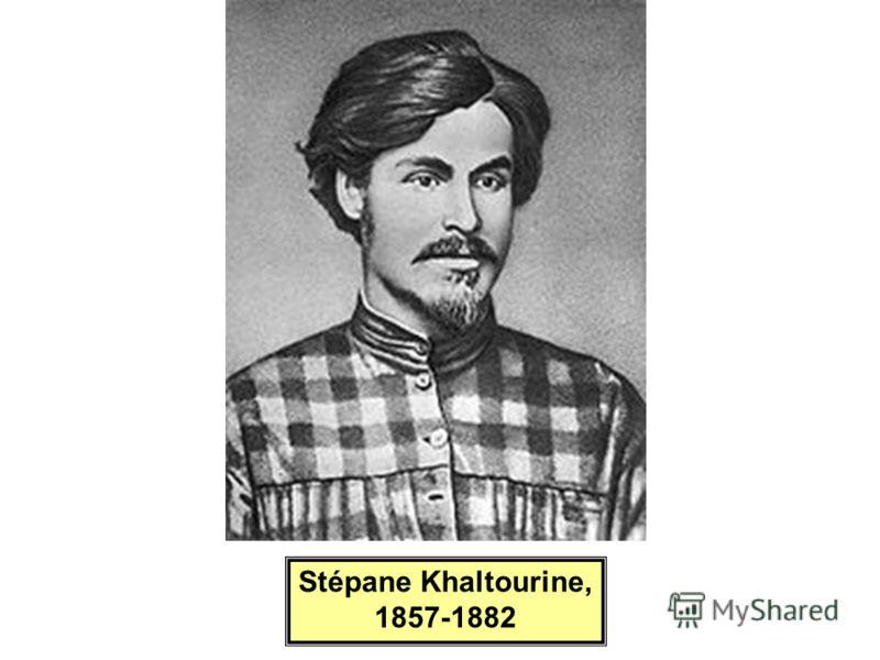 Stépane Khaltourine, 1857-1882