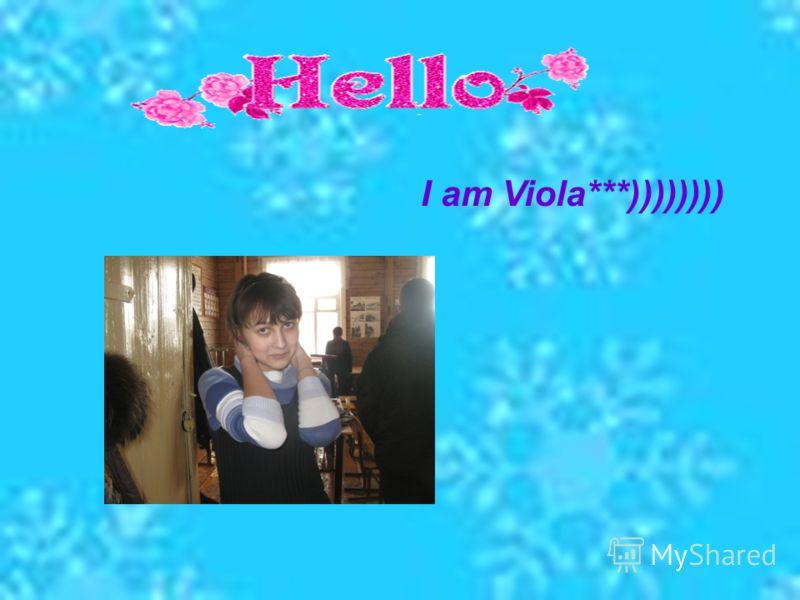 I am Viola***))))))))