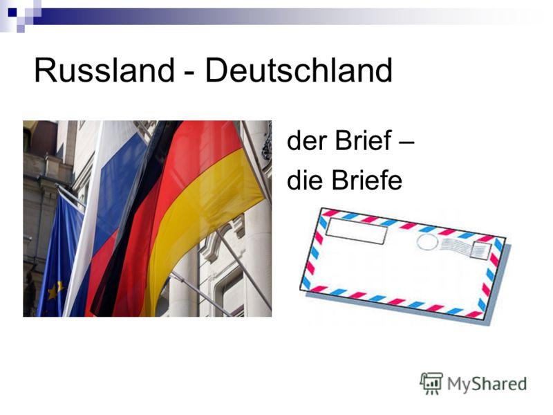 Russland - Deutschland der Brief – die Briefe