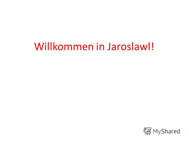 Willkommen in Jaroslawl!