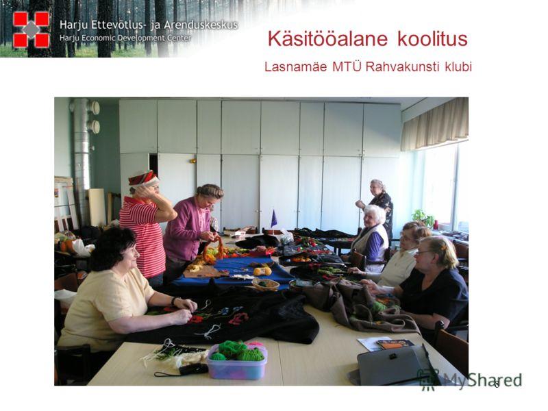 8 Käsitööalane koolitus Lasnamäe MTÜ Rahvakunsti klubi