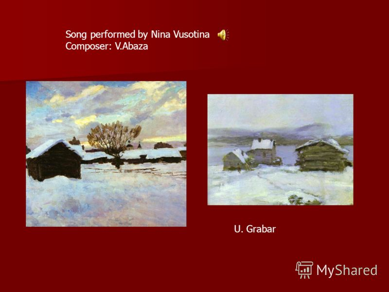 Song performed by Nina Vusotina Composer: V.Abaza U. Grabar