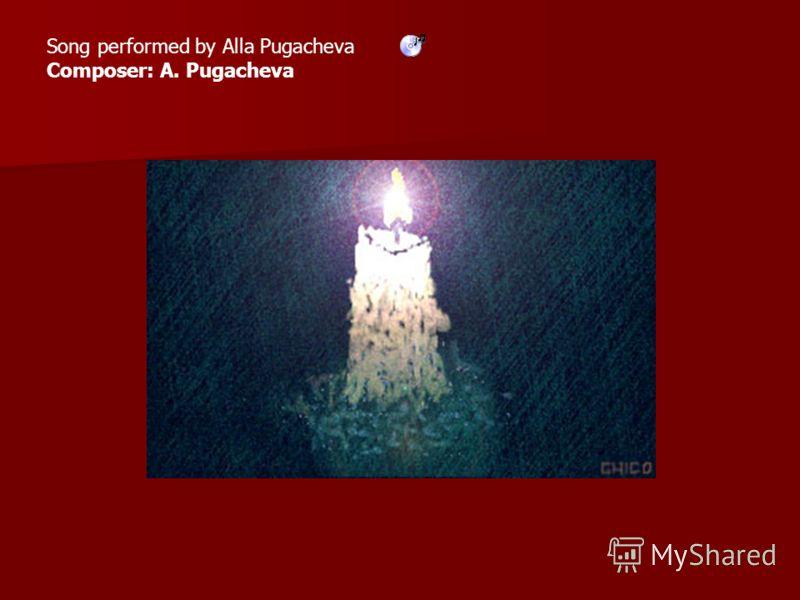 Song performed by Alla Pugacheva Composer: A. Pugacheva