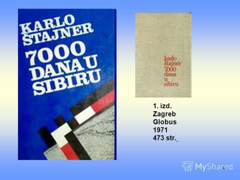 4 1. izd. Zagreb Globus 1971 473 str.