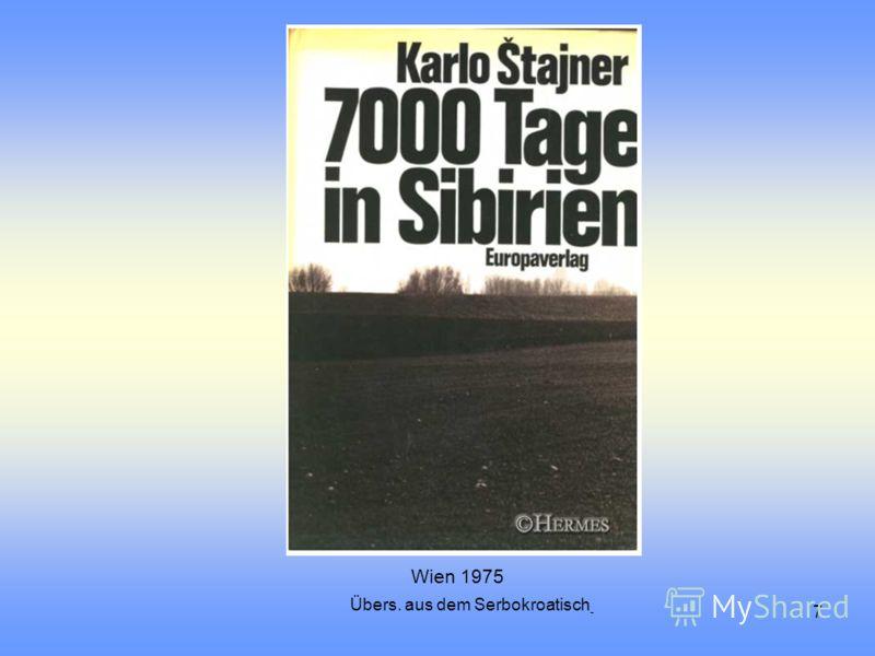 7 Übers. aus dem Serbokroatisch Wien 1975