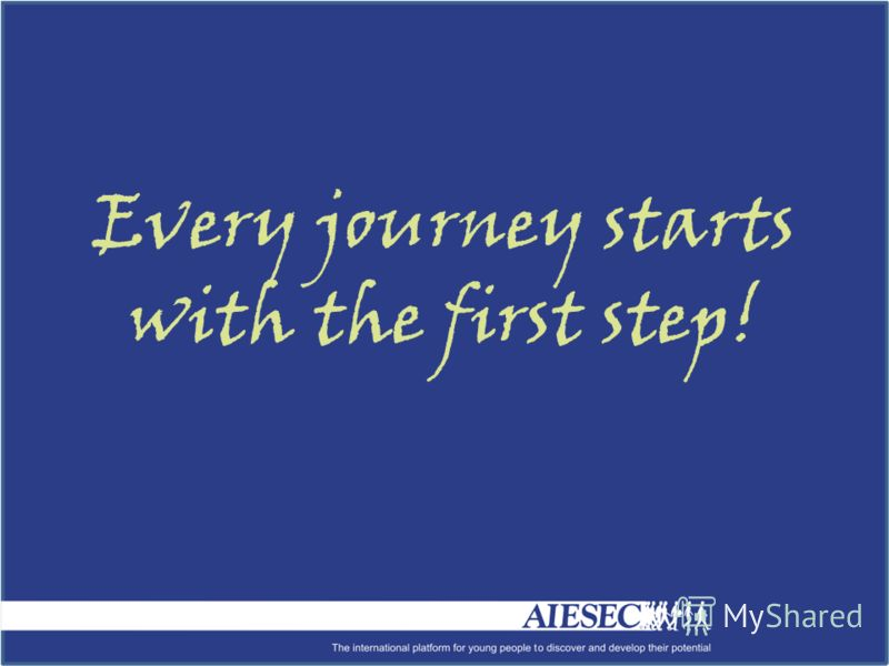 Every journey starts with the first step!
