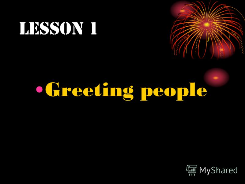 Lesson 1 Greeting people