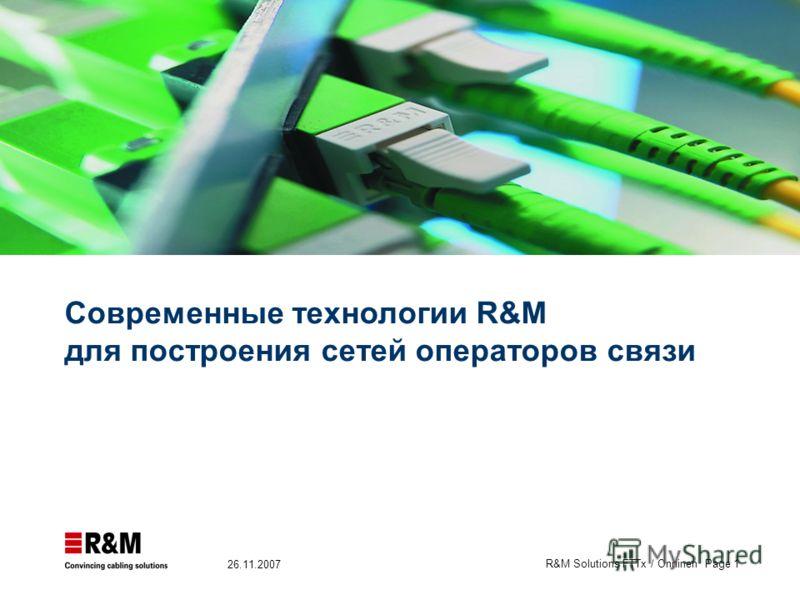 R&M Solutions FTTx / Onninen Page 1 26.11.2007 Современные технологии R&M для построения сетей операторов связи