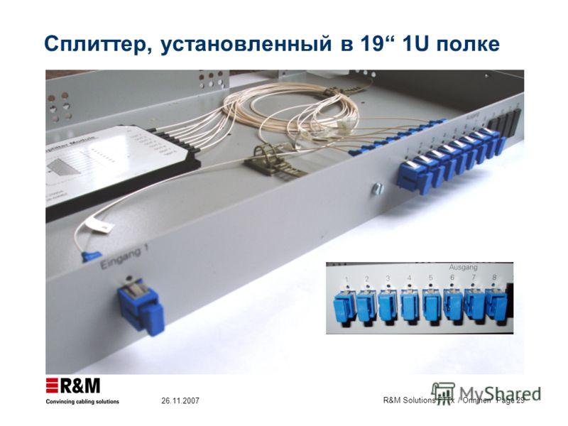 R&M Solutions FTTx / Onninen Page 29 26.11.2007 Сплиттер, установленный в 19 1U полке