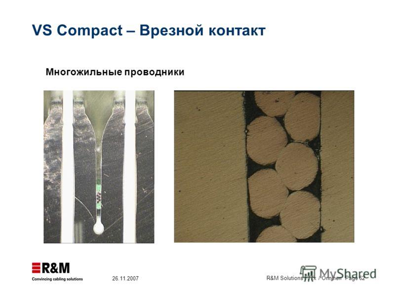 R&M Solutions FTTx / Onninen Page 62 26.11.2007 VS Compact – Врезной контакт Многожильные проводники