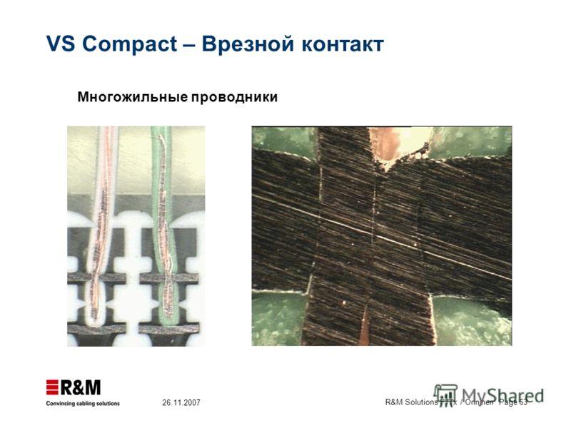 R&M Solutions FTTx / Onninen Page 63 26.11.2007 VS Compact – Врезной контакт Многожильные проводники