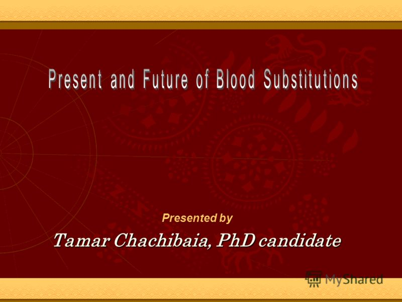 Tamar Chachibaia, PhD candidate Presented by