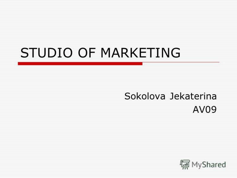 STUDIO OF MARKETING Sokolova Jekaterina AV09