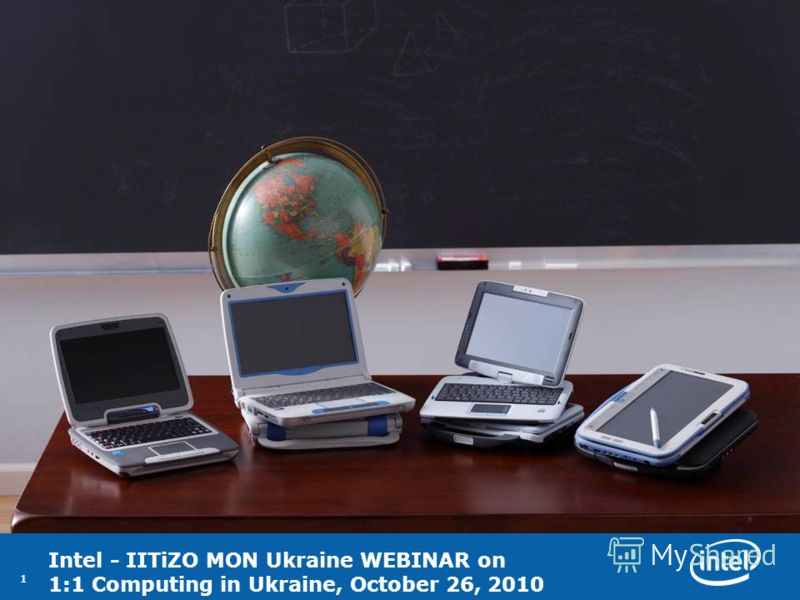 11 Intel - IITiZO MON Ukraine WEBINAR on 1:1 Computing in Ukraine, October 26, 2010