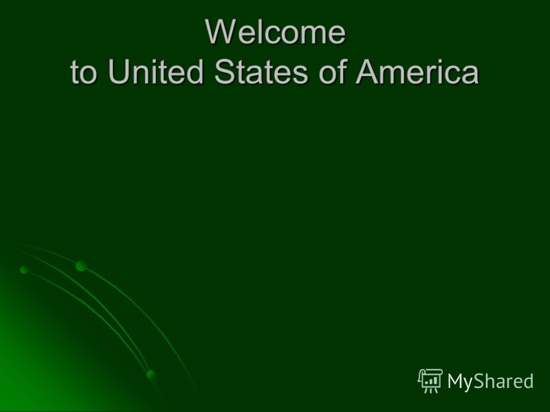 Welcome to United States of America