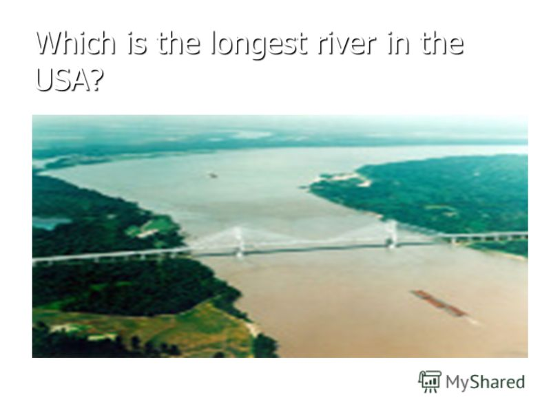 Which is the longest river in the USA?