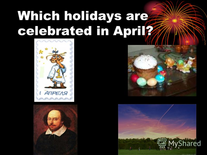 Which holidays are celebrated in April?
