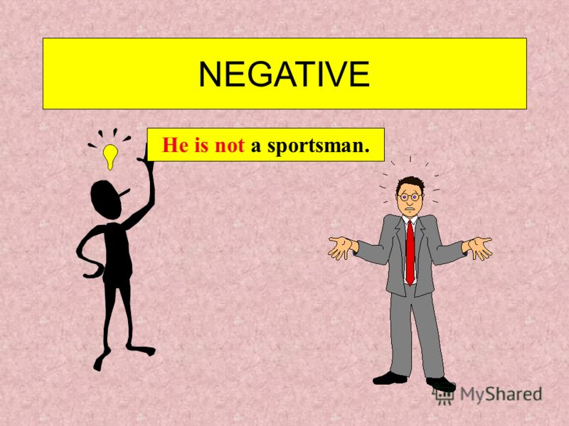 NEGATIVE You are not a sportsman.