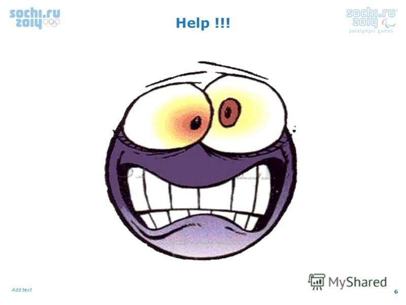 6 Add text 6 Help !!!