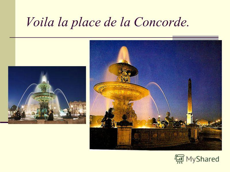 Voila la place de la Concorde.