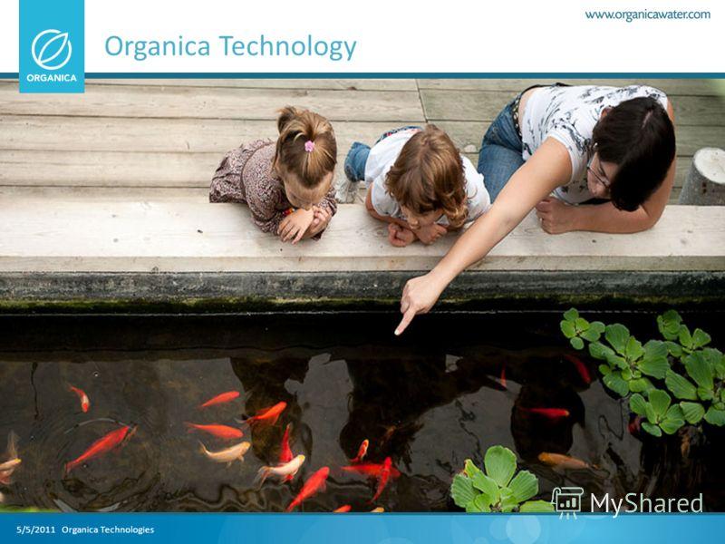 5/5/2011 Organica Technologies Organica Technology