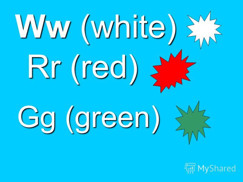 Gg (green) Ww (white) Rr (red)