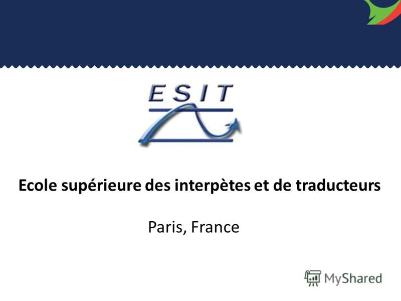 Ecole supérieure des interpètes et de traducteurs Paris, France