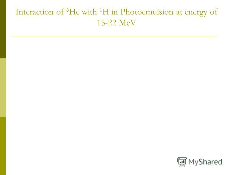 Interaction of 6 He with 1 H in Photoemulsion at energy of 15-22 MeV
