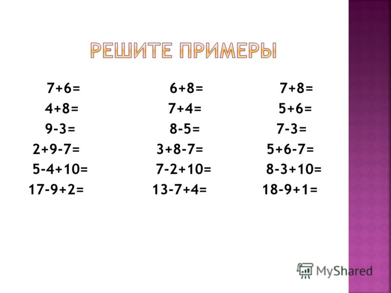 7+6= 6+8= 7+8= 4+8= 7+4= 5+6= 9-3= 8-5= 7-3= 2+9-7= 3+8-7= 5+6-7= 5-4+10= 7-2+10= 8-3+10= 17-9+2= 13-7+4= 18-9+1=