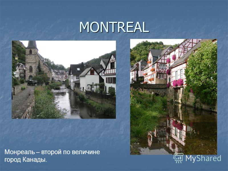 MONTREAL Монреаль – второй по величине город Канады.