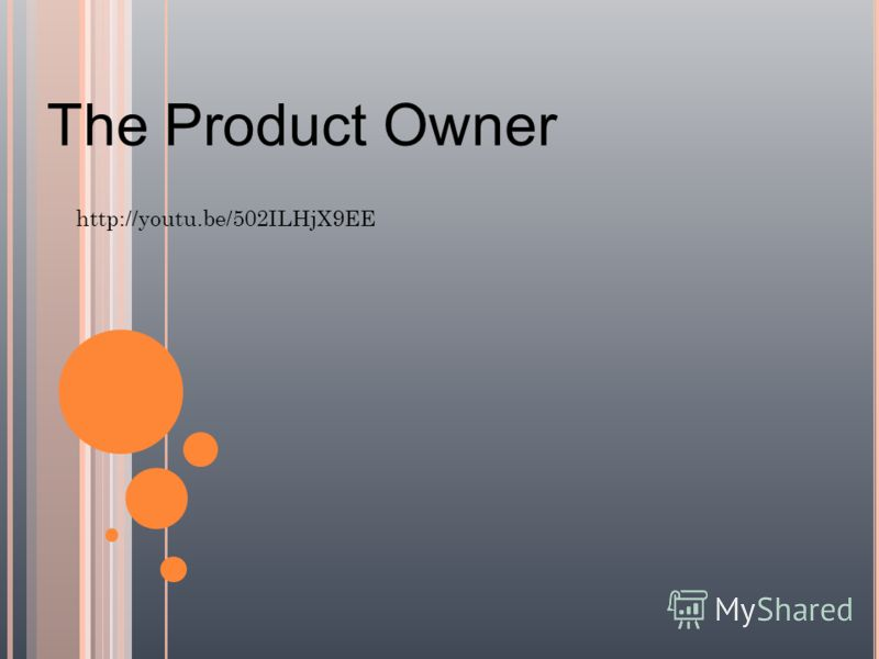 The Product Owner http://youtu.be/502ILHjX9EE