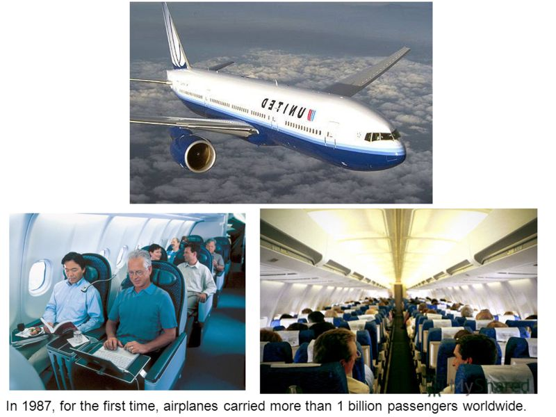 In 1987, for the first time, airplanes carried more than 1 billion passengers worldwide.