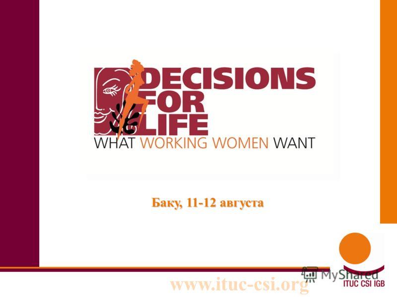 www.ituc-csi.org Em Баку, 11-12 августа