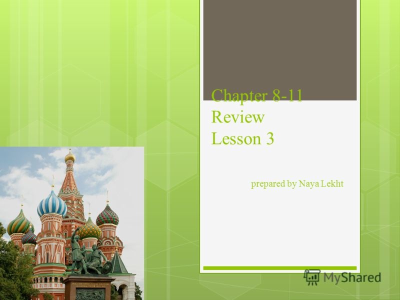 Chapter 8-11 Review Lesson 3 prepared by Naya Lekht Vocab Grammar Lexicon