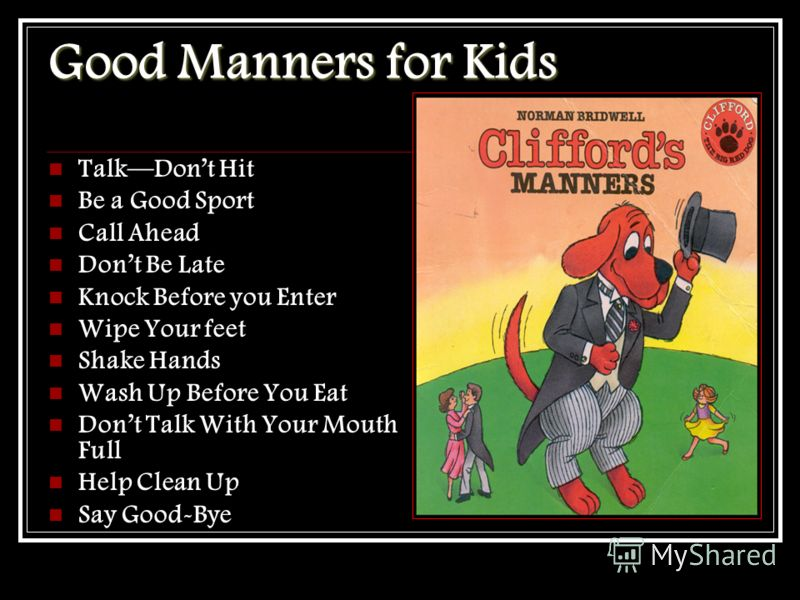 Good Manners for kids Say Please Say Thank You Say Im Sorry Wait Your Turn Dont Litter Say Excuse Me Do Not Talk During a Show Share Put Your Toys Away