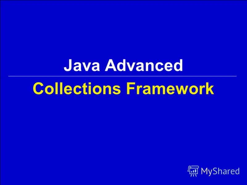 Collections Framework Java Advanced