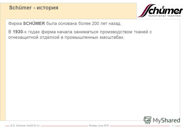 © G. Schümer GmbH & Co Moskau June 2010 0 Schümer Функциональные ткани Udo Pitschner – CMO – G. Schümer GmbH & Co