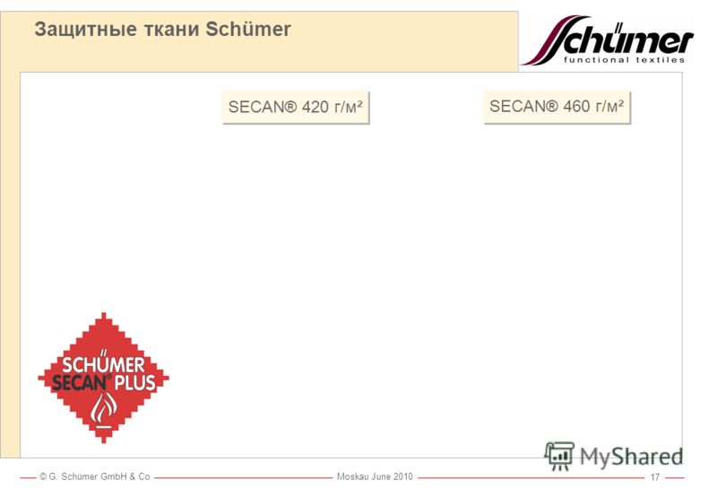 © G. Schümer GmbH & Co Moskau June 2010 16 Практические испытания ткани Schümer с расплавленной сталью Металлургическ ий завод на Урале