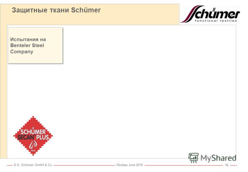© G. Schümer GmbH & Co Moskau June 2010 17 SECAN® 420 г/м² SECAN® 460 г/м² Защитные ткани Schümer