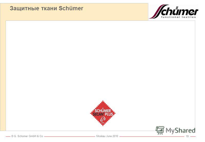 © G. Schümer GmbH & Co Moskau June 2010 18 Защитные ткани Schümer Испытания на Benteler Steel Company