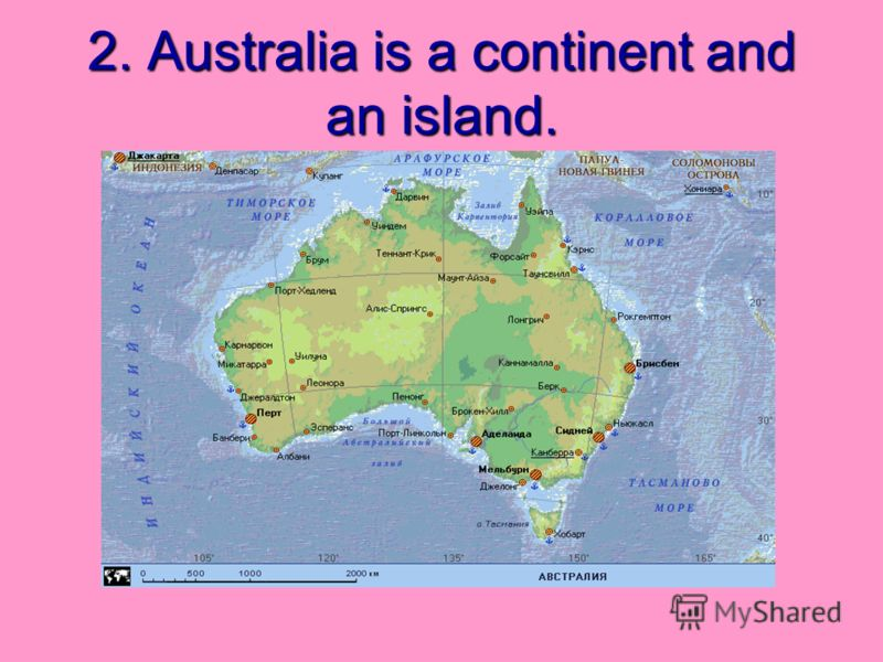 2. Australia is a continent and an island.